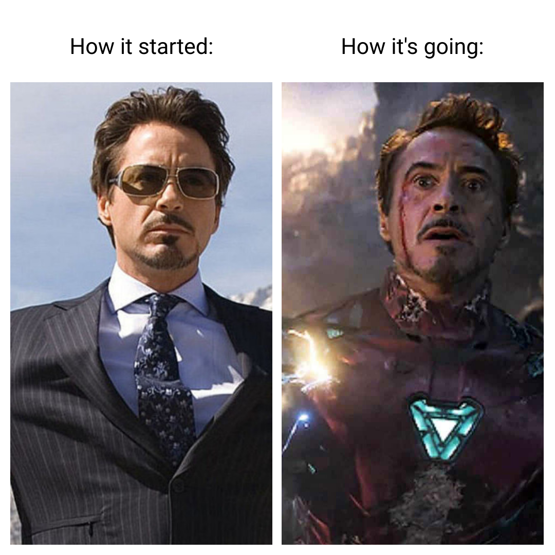 how it started vs how its going meme